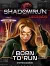 Shadowrun Legends Born To Run