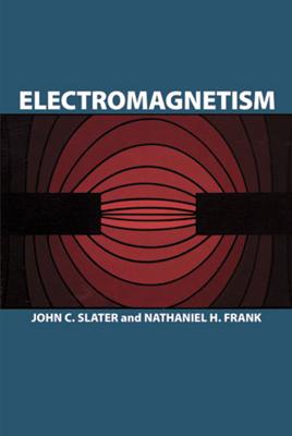 Electromagnetism - John C. Slater & Nathaniel H. Frank book