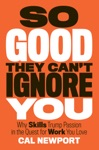 So Good They Cant Ignore You