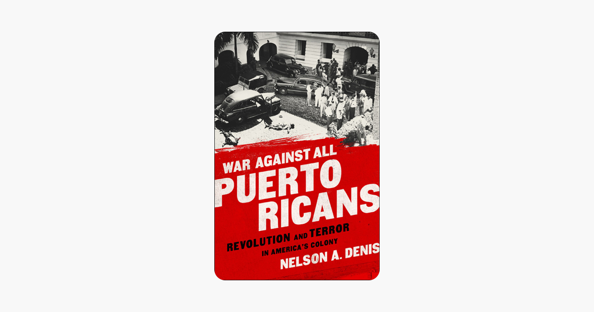War Against All Puerto Ricans - Nelson A Denis
