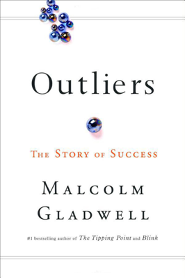 Outliers: The Story of Success - Malcolm Gladwell book