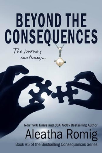 Aleatha Romig & Lisa Aurello - Beyond the Consequences