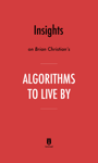 Insights on Brian Christian's Algorithms to Live By by Instaread