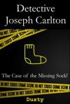 Detective Joseph Carlton The Case Of The Missing Sock