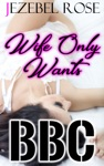Wife Only Wants BBC