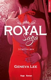 Royal saga - tome 2 Captive-moi (Extrait offert)
