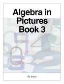 Algebra in Pictures  Book 3