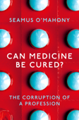 Can Medicine Be Cured?