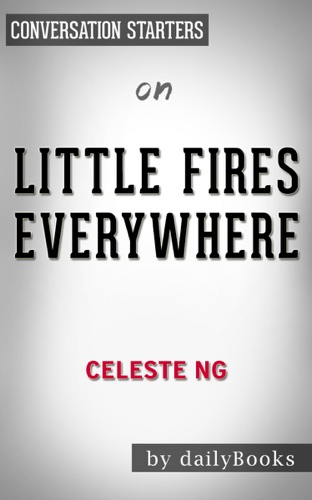 dailyBooks - Little Fires Everywhere by Celeste Ng: Conversation Starters