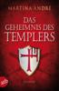Martina André - Das Geheimnis des Templers Grafik