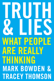 Truth and Lies - Mark Bowden & Tracey Thomson book summary