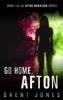 Brent Jones - Go Home, Afton (Afton Morrison, #1) kunstwerk