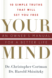 Your Mind: An Owner's Manual for a Better Life - Christopher Cortman book summary