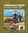 Landmaschinen Geschichte  Technik  Typen
