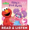 Abby's Pink Party (Sesame Street): Read & Listen Edition