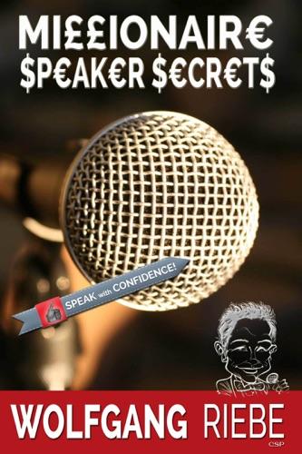 Wolfgang Riebe - Millionaire Speaker Secrets