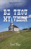 Faith Blum - Be Thou My Vision  artwork