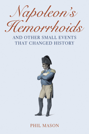 Napoleon's Hemorrhoids - Phil Mason book summary