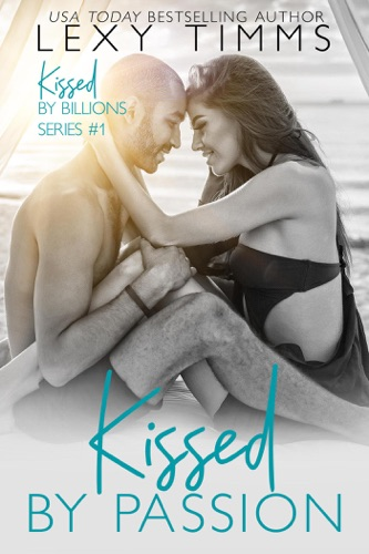 Kissed by Passion - Lexy Timms - Lexy Timms