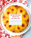 Retro Recipes From The 50s And 60s