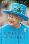 Queen Of The World Elizabeth II Sovereign And Stateswoman