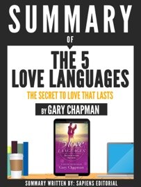 Summary Of The 5 Love Languages The Secret To Love That Lasts By Gary Chapman