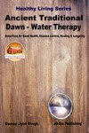 Ancient Traditional Dawn Water Therapy - Usha-Paan For Good Health Disease Control Healing  Longevity