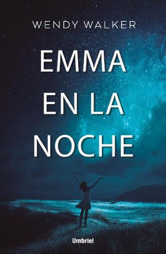 Wendy Walker - Emma en la noche
