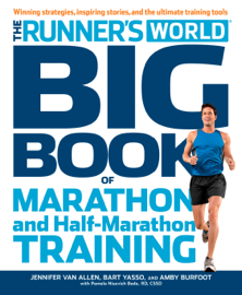 The Runner's World Big Book of Marathon and Half-Marathon Training book