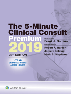 The 5-Minute Clinical Consult Premium 2019 - Frank J. Domino, Robert A. Baldor, Jeremy Golding & Mark B. Stephens book
