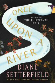 Once Upon a River - Diane Setterfield book summary