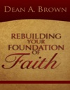 Rebuilding Your Foundation Of Faith