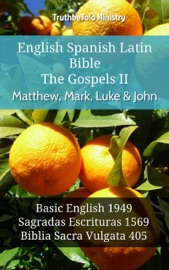 English Spanish Latin Bible The Gospels Ii Matthew Mark Luke John
