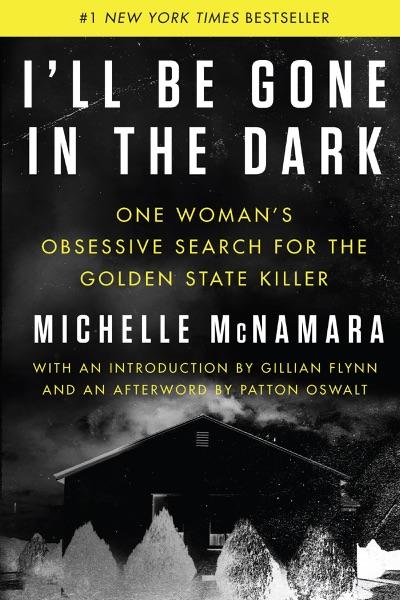 I'll Be Gone in the Dark - Michelle McNamara book cover