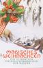 Beatrix Potter, Hans Christian Andersen, Charles Dickens, F. H. Burnett, E.T.A. Hoffman, Selma Lagerlöf, Oscar Wilde, Manfred Kyber, Heinrich Seidel, Luise Büchner, Gebrüder Grimm & Hermann Löns - Magisches Weihnachten - Die schönsten Weihnachtsmärchen für Kinder Grafik