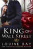 Louise Bay - King of Wall Street  artwork