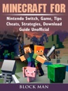 Minecraft For Nintendo Switch Game Tips Cheats Strategies Download Guide Unofficial