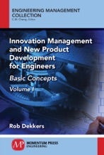 Innovation Management and New Product Development for Engineers, Volume I