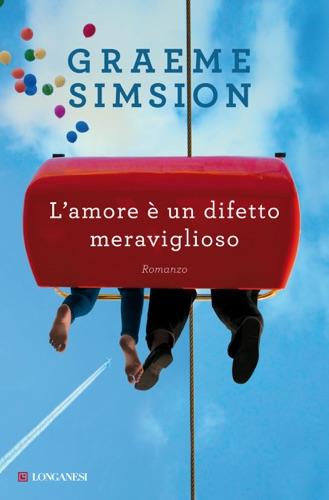 Graeme Simsion - L'amore è un difetto meraviglioso