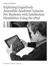 Exploring Cognitively Accessible Academic Lessons For Students With Intellectual Disabilities Using The IPad