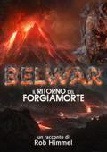 Belwar: il ritorno del Forgiamorte