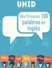 JuliГЎn NevГЎrez Montes & Editorial Digital UNID - Mis Primeras 100 palabras en InglГ©s ilustraciГіn