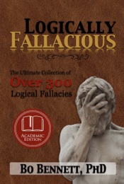 Download Logically Fallacious: The Ultimate Collection of Over 300 Logical Fallacies (Academic Edition)