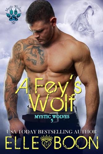 Elle Boon - A Fey's Wolf