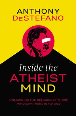 Inside the Atheist Mind - Anthony DeStefano book