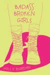 Badass Broken Girls