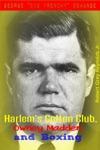 George Big Frenchy DeMange Harlems Cotton Club Owney Madden And Boxing