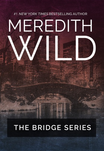 Meredith Wild - The Bridge Series Anthology