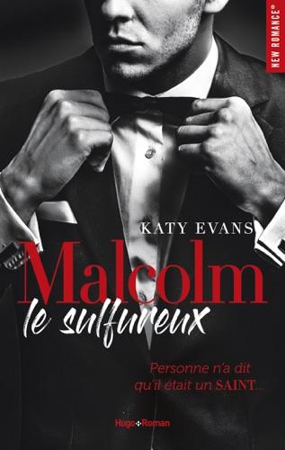 Katy Evans - Malcolm le sulfureux - tome 1