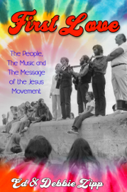 First Love: The People, The Music and The Message of the Jesus Movement
